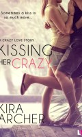 KISSING HER CRAZY by Kira Archer: Review