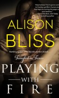 PLAYING WITH FIRE by Alison Bliss: Release Blitz & Review
