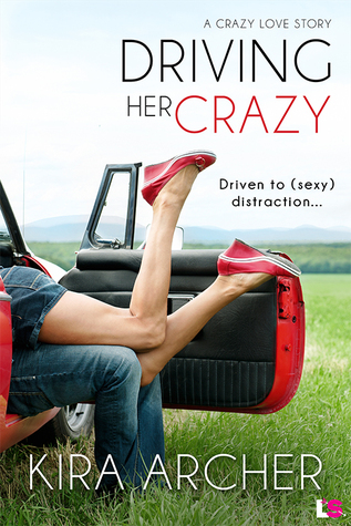 DRIVING HER CRAZY by Kira Archer: Review