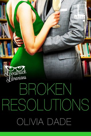 BROKEN RESOLUTIONS by Olivia Dade: Review