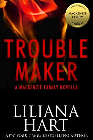 TROUBLE MAKER by Liliana Hart: Review