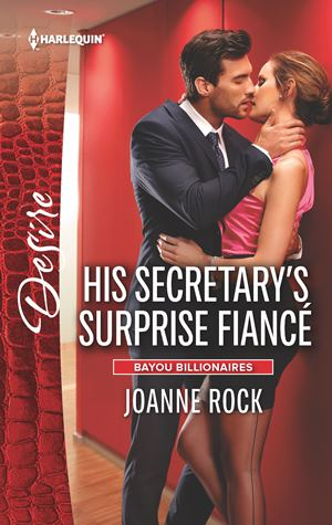 HIS SECRETARY'S SURPRISE FIANCE by Joanne Rock: Release Blast