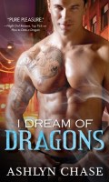 I DREAM OF DRAGONS by Ashlyn Chase: Review, Excerpt & Giveaway