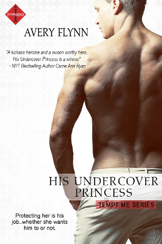 HIS UNDERCOVER PRINCESS by Avery Flynn: Excerpt Spotlight