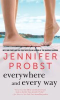 EVERYWHERE AND EVERY WAY by Jennifer Probst: Review