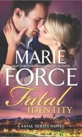 FATAL IDENTITY by Marie Force: Review