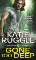 GONE TOO DEEP by Katie Ruggle: Review, Excerpt & Giveaway