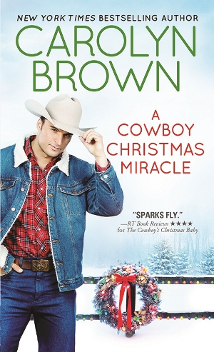 A COWBOY CHRISTMAS MIRACLE by Carolyn Brown: Excerpt & Giveaway