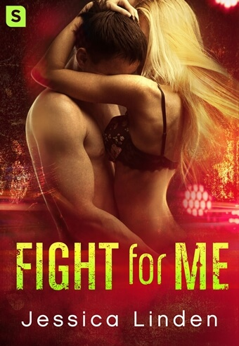 FIGHT FOR ME by Jessica Linden: Release Spotlight