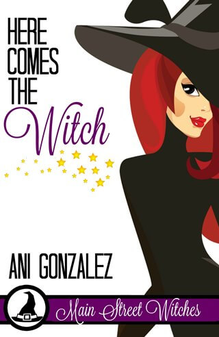 HERE COMES THE WITCH by Ani Gonzalez: Excerpt & Giveaway