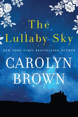 THE LULLABY SKY by Carolyn Brown: Release Spotlight & Giveaway