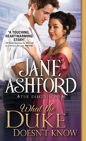 WHAT THE DUKE DOESN'T KNOW by Jane Ashford: Excerpt & Giveaway