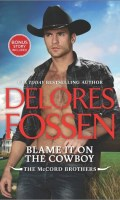 BLAME IT ON THE COWBOY by Delores Fossen: Review & Giveaway