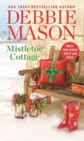 MISTLETOE COTTAGE by Debbie Mason: Excerpt & Giveaway
