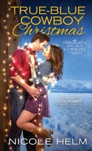 TRUE-BLUE COWBOY CHRISTMAS by Nicole Helm: Top Five List, Excerpt & Giveaway
