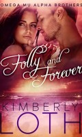 FOLLY AND FOREVER by Kimberly Loth: Release Spotlight & Giveaway
