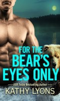 FOR THE BEAR'S EYES ONLY by Kathy Lyons: Release Spotlight, Excerpt & Giveaway