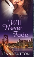 WILL NEVER FADE by Jenna Sutton: Review