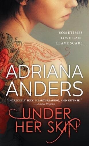 UNDER HER SKIN by Adriana Anders: Excerpt & Giveaway