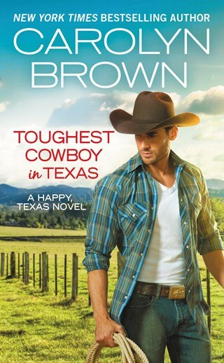 TOUGHEST COWBOY IN TEXAS by Carolyn Brown: Excerpt & Giveaway