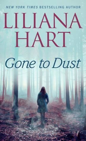 GONE TO DUST by Liliana Hart: Review & Giveaway