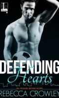 DEFENDING HEARTS by Rebecca Crowley: Release Spotlight