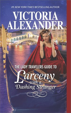 THE LADY TRAVELERS GUIDE TO LARCENY WITH A DASHING STRANGER by Victoria Alexander: Spotlight & Excerpt