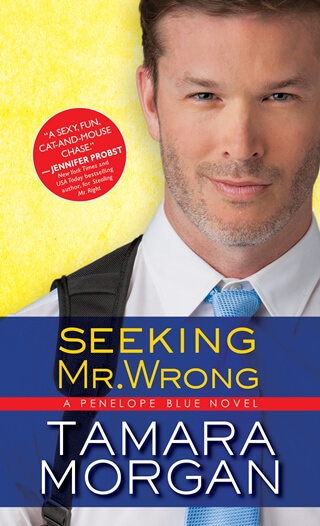 SEEKING MR. WRONG by Tamara Morgan: Spotlight & Excerpt