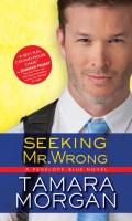 SEEKING MR. WRONG by Tamara Morgan: Spotlight & Excerpt