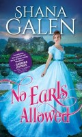 NO EARLS ALLOWED by Shana Galen: Excerpt & Giveaway