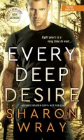 EVERY DEEP DESIRE by Sharon Wray: Spotlight, Excerpt & Giveaway