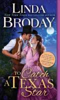 TO CATCH A TEXAS STAR by Linda Broday: Excerpt & Giveaway