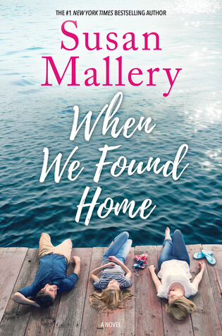WHEN WE FOUND HOME by Susan Mallery: Excerpt & Giveaway
