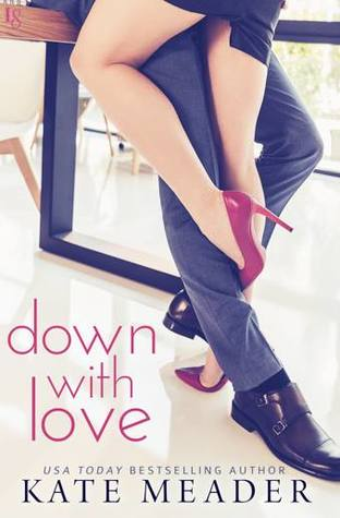 DOWN WITH LOVE by Kate Meader: Review