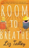 ROOM TO BREATHE by Liz Talley: Feature, Excerpt & Giveaway