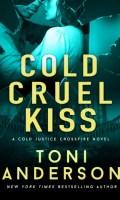 COLD CRUEL KISS by Toni Anderson: Release Spotlight