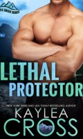 LETHAL PROTECTOR by Kaylea Cross: Release Spotlight & Excerpt