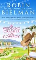 THE WEDDING CRASHER AND THE COWBOY by Robin Bielman: Release Spotlight