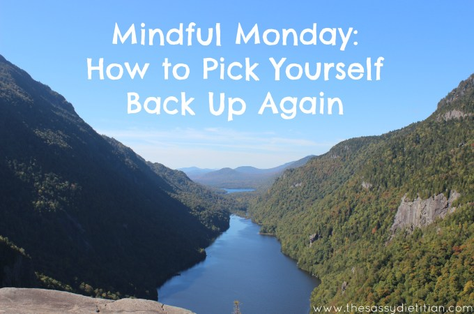 Mindful Monday: How to Pick Yourself Back Up Again