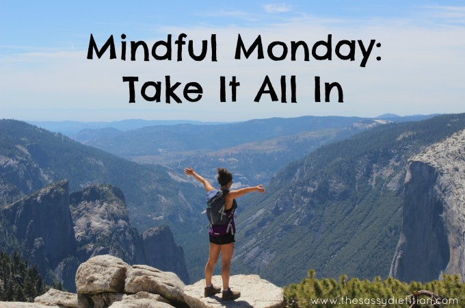 Mindful Monday: Take It All In