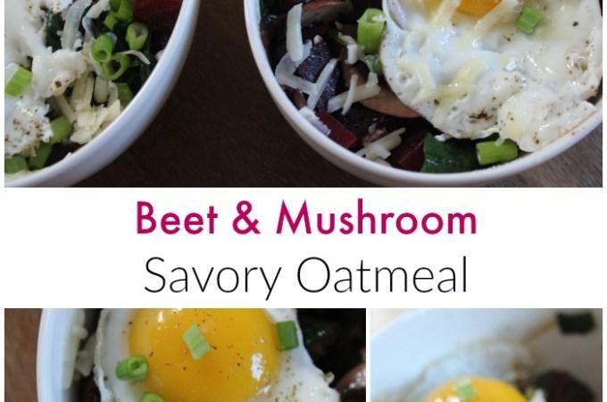 Beet & Mushroom Savory Oatmeal