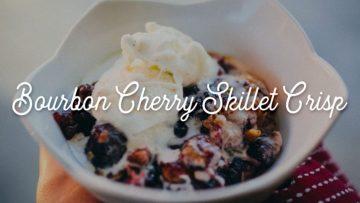 Bourbon Cherry Skillet Crisp