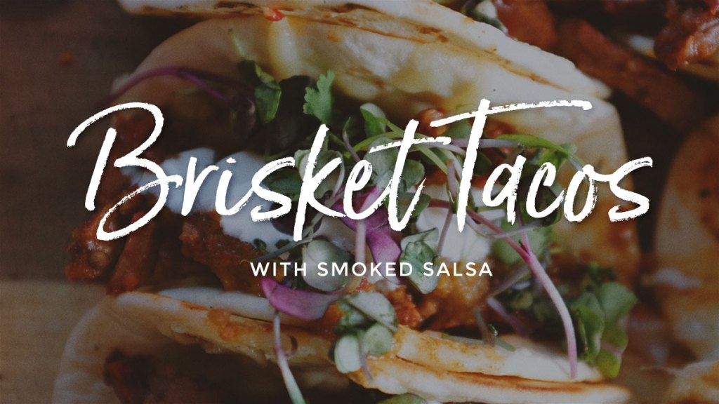 Brisket Tacos with Smoked Salsa Recipe