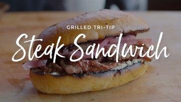 Grilled Tri-Tip Steak Sandwich Recipe