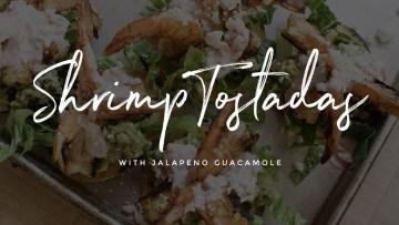 Shrimp Tostadas with Jalapeno Guacamole