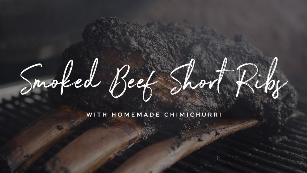 Smoked Beef Short Ribs with Chimichurri