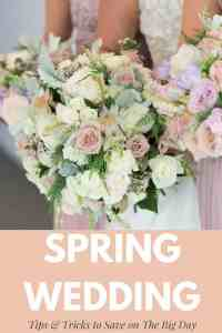 Spring wedding tips and trick to save on the big day!