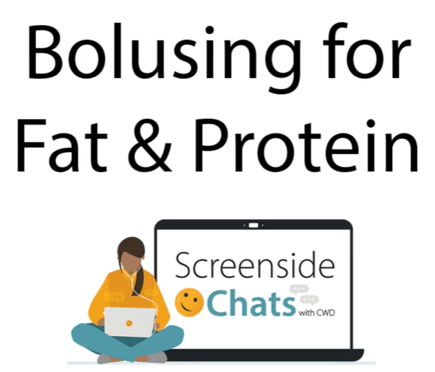 Savvy Eating, 4/28/21:  Bolusing for Fat & Protein with Dr. Laya Ekhlaspour & CWD