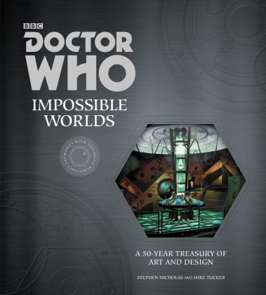 Doctor Who Impossible Worlds by Stephen Nicholas and Mike Tucker