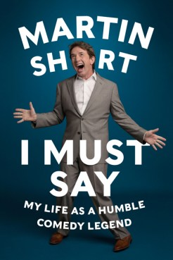 I Must Say by Martin Short